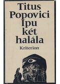 Ipu két halála - Popovici, Titus