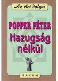 Hazugság nélkül - Popper Péter