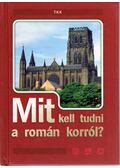 Mit kell tudni a román korról? - Pozdora Zsuzsa (szerk.)