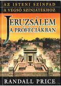 Jeruzsálem a próféciákban - Price, Randall