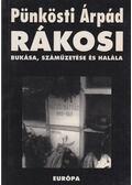 Rákosi bukása, száműzetése és halála - Pünkösti Árpád