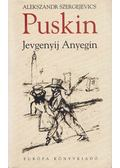 Jevgenyij Anyegin - Puskin, Alekszandr Szergejevics