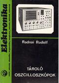 Tároló oszcilloszkópok - Radnai Rudolf