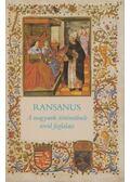 A magyarok történetének rövid foglalata - Ransanus, Petrus
