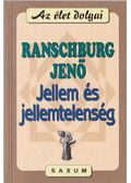 Jellem és jellemtelenség - Ranschburg Jenő
