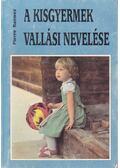 A kisgyermek vallási nevelése - Ranwez, Pierre