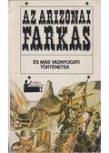 Az arizonai farkas és más vadnyugati történetek - Rapcsányi László