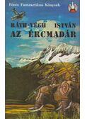 Az ércmadár - Ráth-Végh István