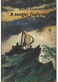 A tenger foglyai - Reid, Thomas Mayne