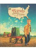 T.S. Spivet különös utazása - Reif Larsen