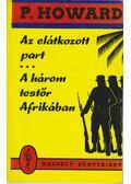 Az elátkozott part / A három testőr Afrikában - Rejtő Jenő