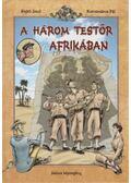 A három testőr Afrikában - Rejtő Jenő, P. Howard