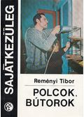 Polcok, bútorok - Reményi Tibor