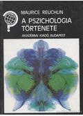 A pszichológia története - Reuchlin, M.