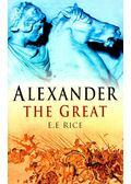 Alexander the Great - RICE, E, E,