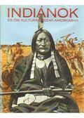 Indiánok és ősi kultúrák Észak-Amerikában - Richard Collins