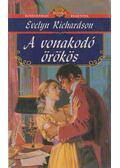 A vonakodó örökös - Richardson, Evelyn