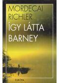 Így látta Barney - Richler, Mordecai