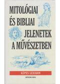 Mitológiai és bibliai jelenetek a művészetben - Richter, Gert, Ulrich, Gerhard