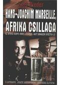 Afrika csillaga: Hans-Joachim Marseille élettörténete - Rieder, Kurt