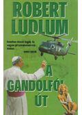 A gandolfói út - Robert Ludlum