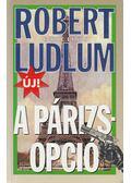 Párizs opció - Robert Ludlum