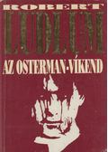 Az Osterman-víkend - Robert Ludlum
