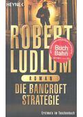 Die Bancroft-Strategie - Robert Ludlum