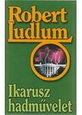 Ikarusz hadművelet - Robert Ludlum