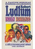 Indián kommandó - Robert Ludlum