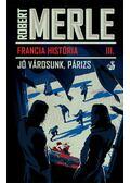 Jó városunk, Párizs - Robert Merle