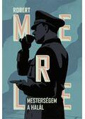 Mesterségem a halál - Robert Merle