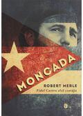 Moncada - Robert Merle