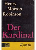 Der Kardinal - Robinson, Henry Morton