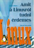 Amit a Linuxról tudni érdemes - Róde Péter