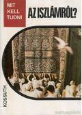 Mit kell tudni az Iszlámról? - Rostoványi Zsolt