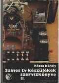 Színes tv-készülékek szervizkönyve II. - Rózsa Károly