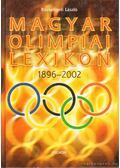 Magyar olimpiai lexikon 1896-2002. - Rózsaligeti László