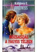 Rózsaszál a fagyos télben - Woodiwiss, Kathleen E.