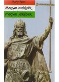 Magyar ereklyék, magyar jelképek - Ruffy Péter