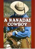 A kanadai cowboy - RUSSEL, ANDY