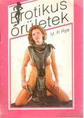 Erotikus őrületek - Rya, M.P.
