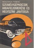 Személygépkocsik hibafelismerése és helyszíni javítása - Mészáros Ferenc