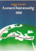 A szuezi háromszög 1956 - Salgó László