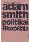 Adam Smith politikai filozófiája - Salvucci, Pasquale