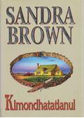 Kimondhatatlanul - Sandra Brown