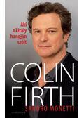 Aki a király hangján szólt: Colin Firth - Sandro Monetti