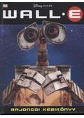 WALL-E rajongói kézikönyv - Saunders, Catherine