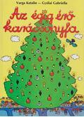 Az égig érő karácsonyfa - Varga Katalin, Gyólai Gabriella