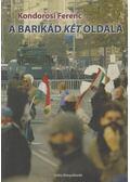 A barikád két oldala - Kondorosi Ferenc